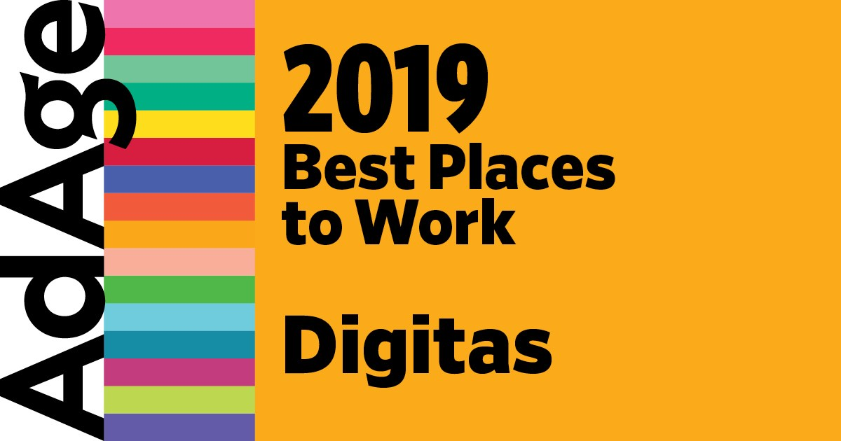 2019 Best Places To Work Digitas is one of Ad Age's Best Places to Work 2019
